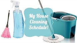 My House Cleaning Schedule