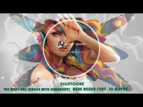 Nightcore - The Way I Are (Dance With Somebody) Feat. Lil Wayne (Bebe Rexha)