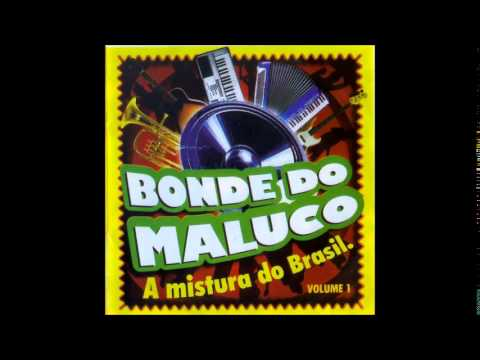 Bonde do Maluco - Volume 1 [CD COMPLETO]