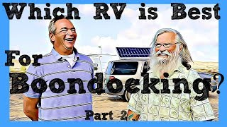 Which RV Should You Choose for Boondocking ? Part 2