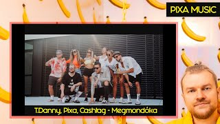 T.DANNY, PIXA, CASHTAG - MEGMONDÓKA (OFFICIAL MUSIC VIDEO) (Prod by: Cashtag)