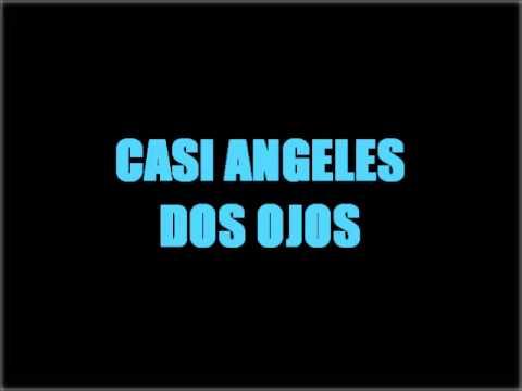 Casi Angeles - Dos ojos