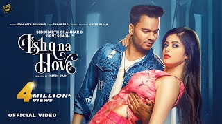 Ishq Na Hove Song | Official Music Video | Siddharth Shankar | Urvi Singh