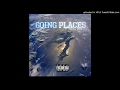 Prez P ft Billy Blue - GOING PLACES