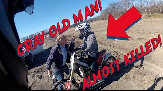 CRAZY OLD MAN NEARLY KILLS DIRTBIKERS!