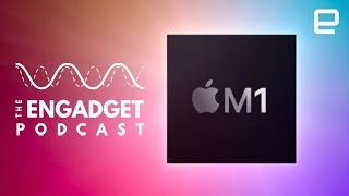 Apple unveils M1 chip | Engadget Podcast Live