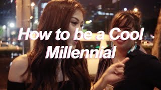 How to be a COOL MILLENIAL? by Alex Gonzaga