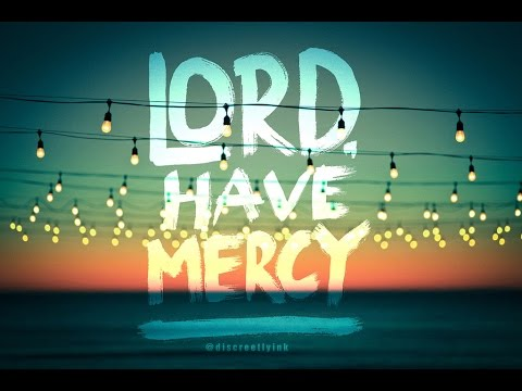 Lord have mercy with lyrics