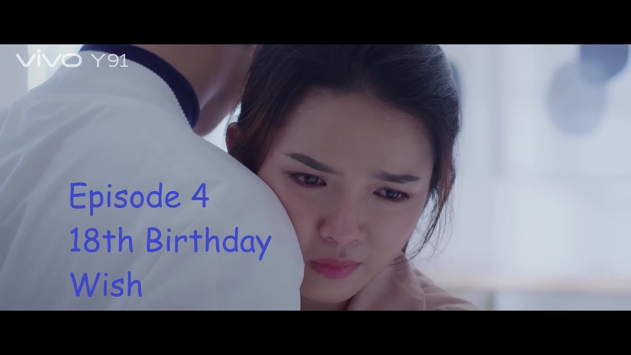 #People #Blogs រឿង 18th Birthday Wish Episode 4