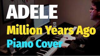 "Adele - Million Years Ago (""25"" Album) - Piano Cover"