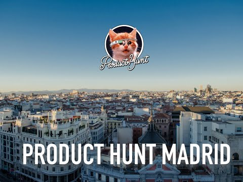 Product Hunt Madrid | Moon Factory | Campus Madrid