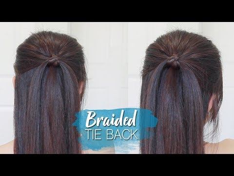 Everyday Braided Tie Back Hairstyle | Half Up Half Down Hair Tutorial