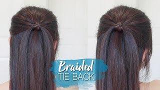 Everyday Braided Tie Back Hairstyle | Half Up Half Down Hair Tutorial