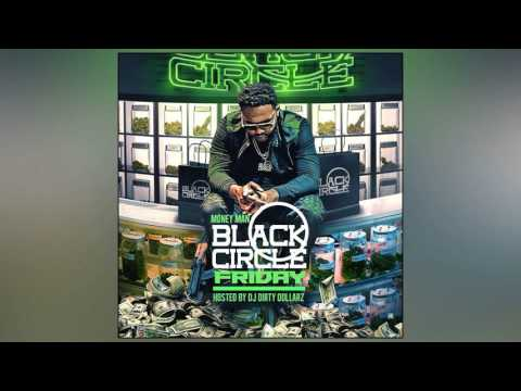 Money Man - Black Circle Friday (Full Mixtape)