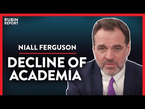 Historian: Exposing The Rot In Our Universities (Pt. 3)   Niall Ferguson   ACADEMIA   Rubin Report
