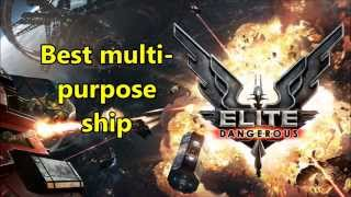 best multi purpose ship? Elite: Dangerous