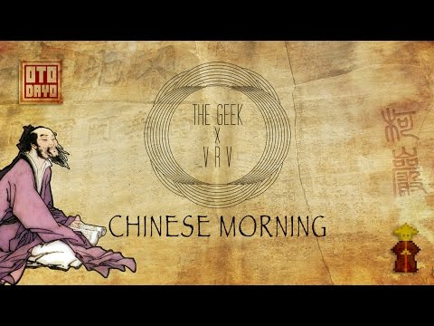 The Geek ✖ VRV - Chinese Morning [Otodayo Records]