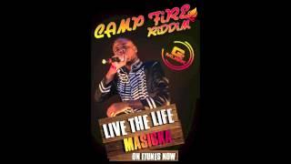 Masicka - Live The Life [Camp Fire Riddim] Oct 2012