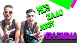 Mcs Zaac E Jerry Em Dubai! // Download Direto!