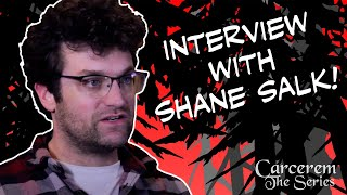 Interview with Shane Salk  | Carcerem - The Series | Behind The Scenes