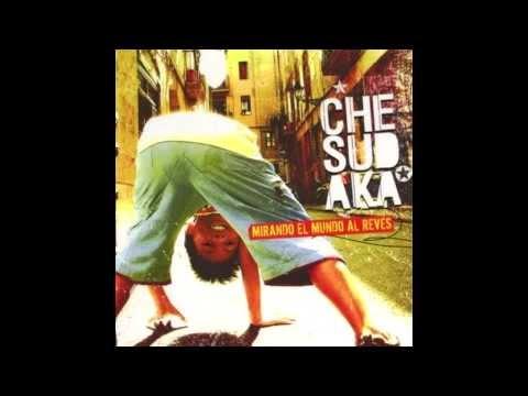 Che Sudaka - Mirando el mundo al revez (full album)