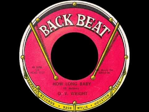 How Long Baby - O  V  Wright - BACK BEAT 558 & VOCALION 9272