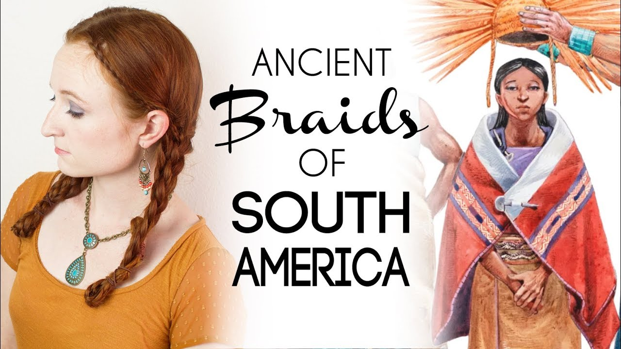 historical braids: ancient south american hairstyles from the inca and more