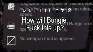 Destiny 2 l How Bungie Will Fuck up Weapon Mods (A Civilized Discussion )