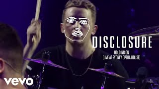 Disclosure - Holding On (Live At Sydney Opera House)