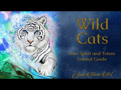 Wild Cats: Your Spirit and Totem Animal Guide | Joan Marie