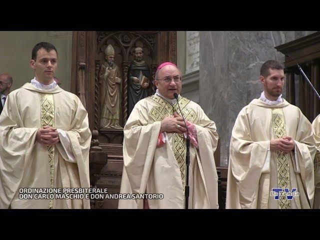 Ordinazione presbiterale don Carlo Maschio e don Andrea Santorio