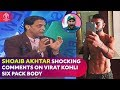 Shoaib Akhtar SHOCKING Comments on Virat Kohli Body - India vs Pakistan