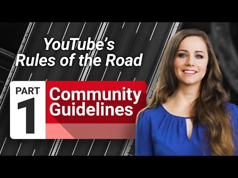 Community Guidelines: YouTube's Rules of the Road (Part 1)