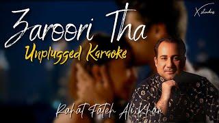 Zaroori Tha | Unplugged Karaoke | Rahat Fateh Ali Khan