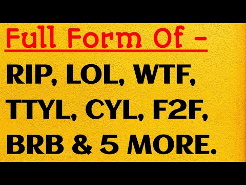 Top whatsapp short form explanation || LOL ,RIP ,WTF WTH ,TTYL ,CYL F2F  ,BRB ,ASAP & MORE