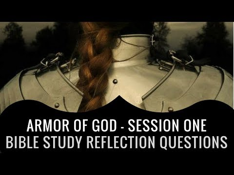 Armor of God Session 1: Reflection Questions from the Bible Study