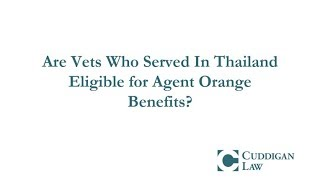 Are Vets Who Served In Thailand Eligible for Agent Orange Benefits?