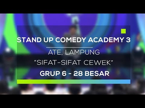 Stand Up Comedy Academy 3 : Ate, Lampung - Sifat-Sifat Cewek