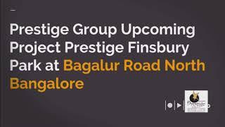 Prestige Apartments | Finsbury Park | Bagalur Road