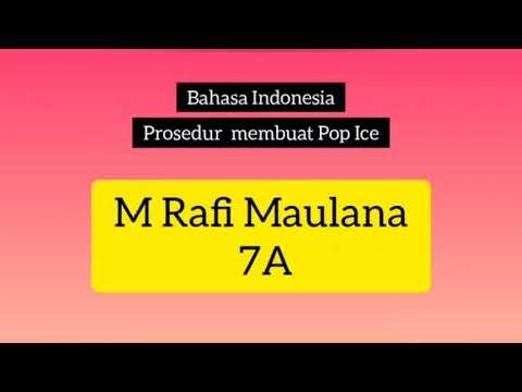 Bahasa Indonesia  Prosedur kerja praktek membuat Pop Ice resep dari M Rafi Maulana VII A