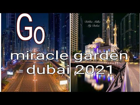 miracle garden dubai 2021|UAE Today Enjoy Friend by Sultan mahmud hasan, Sure success life 2021