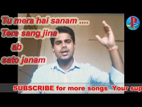 Tu mera hai sanam ... tere sang jina ab sato janam  by Priyabrata