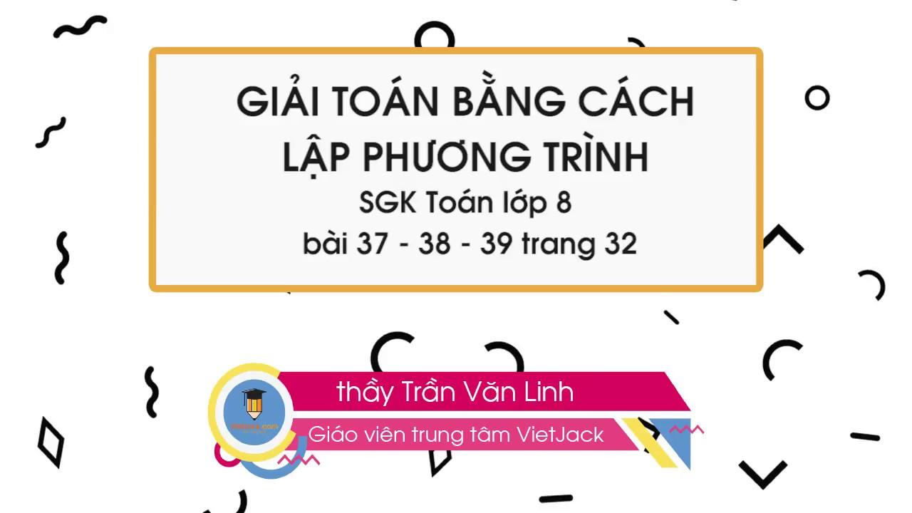 Giải toán bằng cách lập phương trình (P2)   Toán 8   thầy Trần Linh    VietJack.com