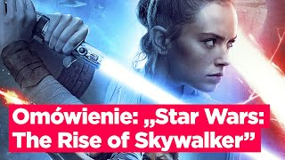 "Omówienie: ""Star Wars: The Rise of Skywalker"""
