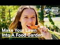 Why You Should Turn Your Lawn Into a Food Garden | One Small Step | NowThis