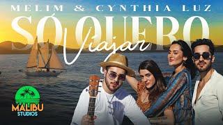 Malibu || Só Quero Viajar - Melim & Cynthia Luz