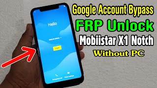 Mobiistar X1 Notch FRP Unlock or Google Account Bypass Easy Trick Without PC