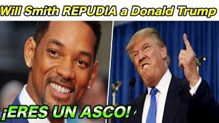 Will Smith EXPLOTA contra de Donald Trump