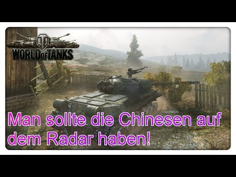 Man sollte die Chinesen auf dem Radar haben! [World of Tanks - Gameplay - Deutsch]
