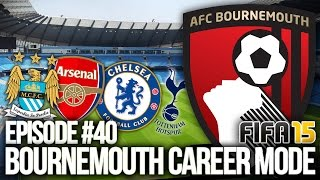 FIFA 15: BOURNEMOUTH CAREER MODE #40 - HUGE GAMES!
